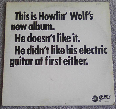 This is Howlin' Wolf's 1969 album.  He didn't like it but it's mad funky.