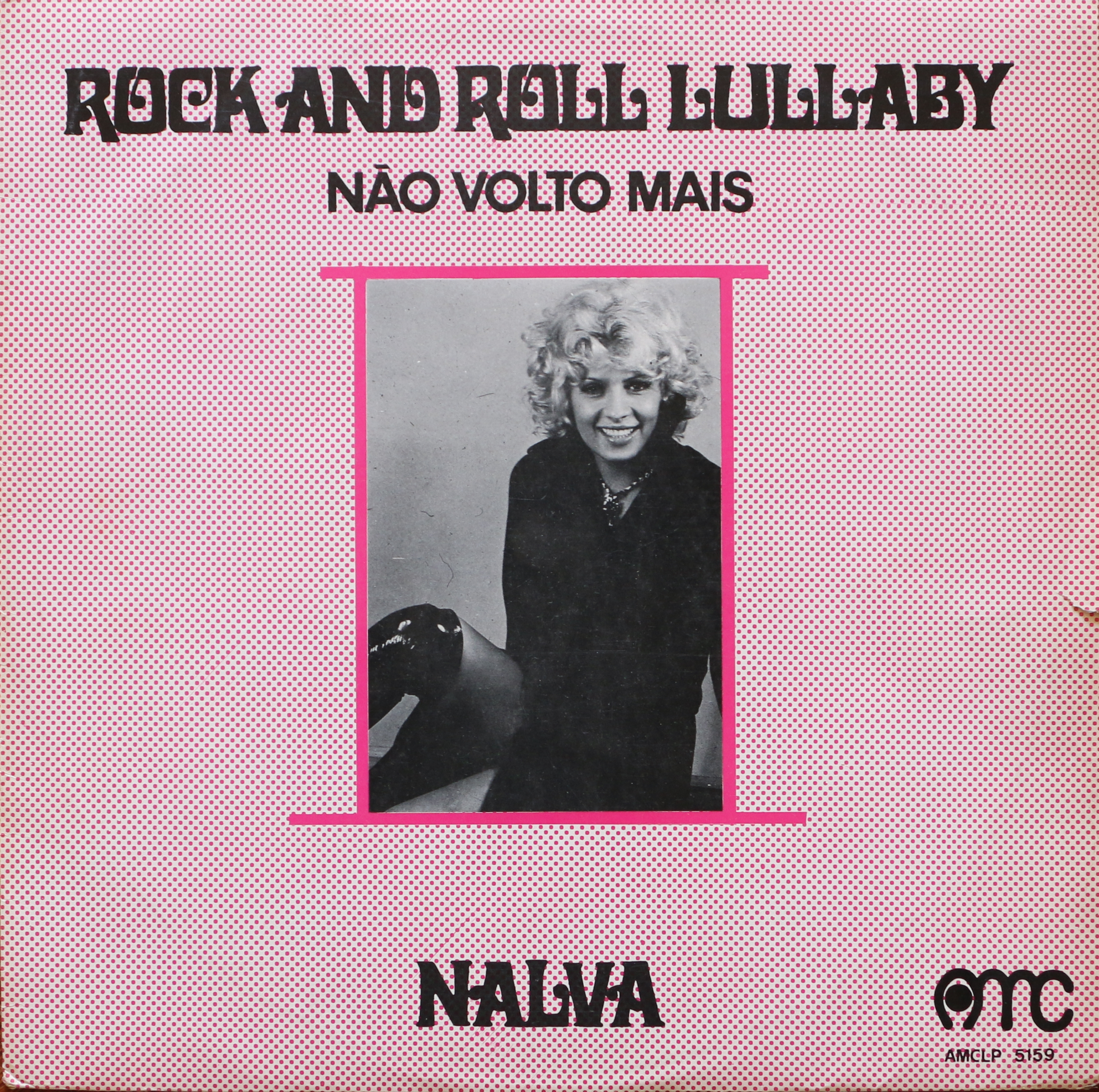Dig Deep: Nalva Aguiar - Não Volto Mais (Rock And Roll Lullaby) - AMC (1972)